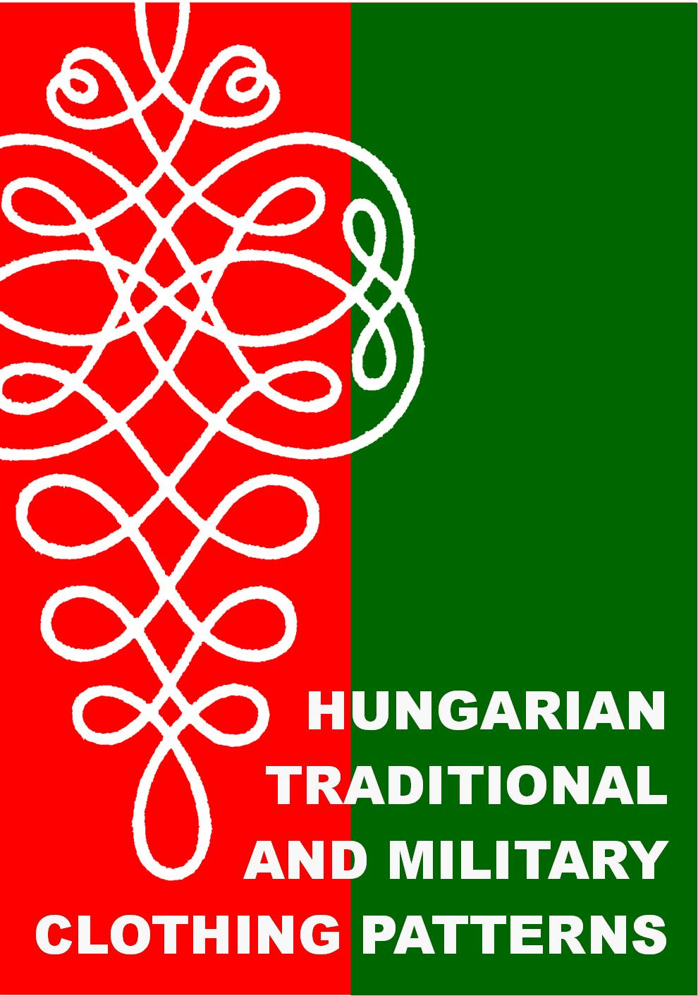 1930s HUNGARIAN TRADITIONAL AND MILITARY CLOTHING PATTERNS