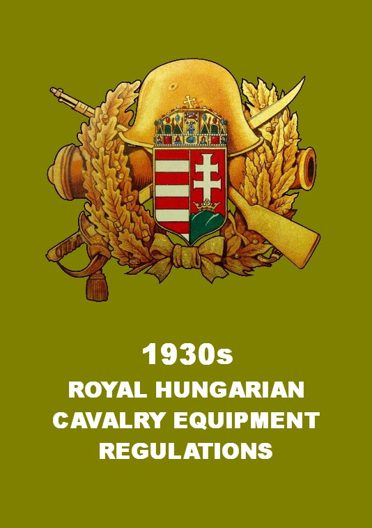 1930s ROYAL HUNGARIAN CAVALRY EQUIPMENT MANUAL