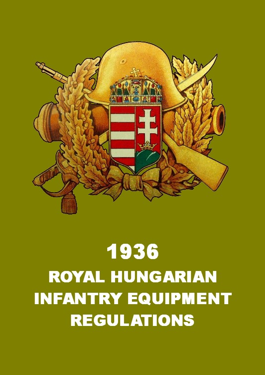 1936 ROYAL HUNGARIAN INFANTRY EQUIPMENT MANUAL