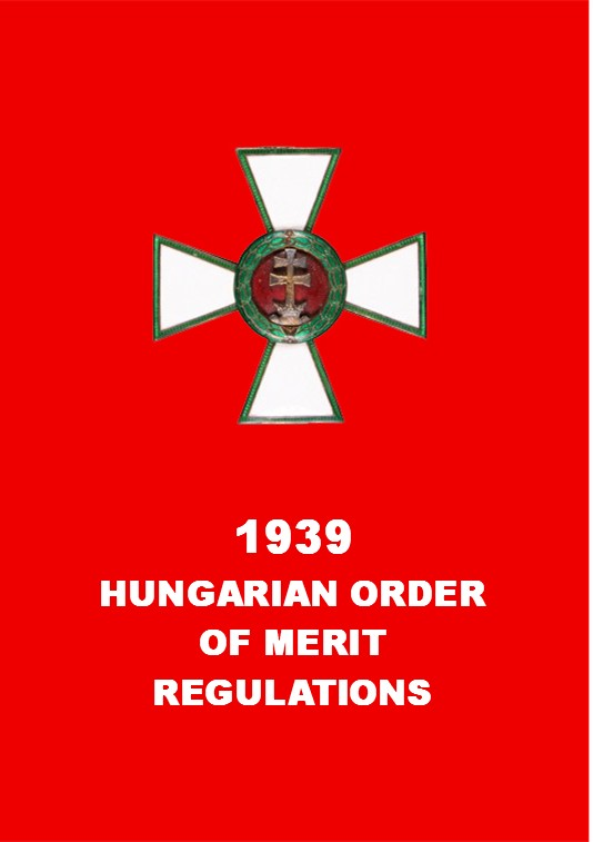 1939 REGULATIONS FOR THE HUNGARIAN ORDER OF MERIT