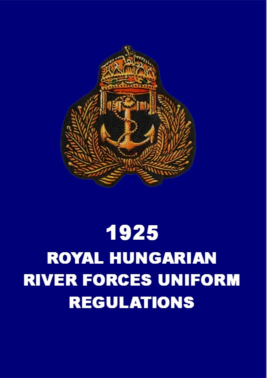 1925 ROYAL HUNGARIAN RIVER FORCES UNIFORM REGULATIONS